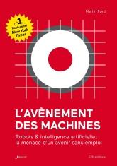 L'avènement des machines – Robots et intelligence artificielle : la menace d'un avenir sans emploi