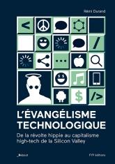 L'évangélisme technologique. De la révolte hippie au capitalisme high-tech de la Silicon Valley