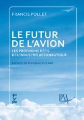 Le futur de l'avion. Les prochains défis de l'industrie aéronautique