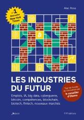 Les industries du futur. Le Tour du monde de l'innovation du conseiller d'Obama