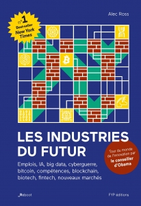 Les industries du futur. Le Tour du monde de l'innovation du conseiller d'Obama