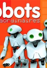 Robots extraordinaires, Cyril Fievet et Philippe Adams. Préface : Axel Kahn