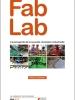 Fab Lab  : fonctionnement,  usages, organisation, mise en œuvre,  modèles économiques