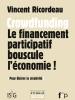 Crowdfunding. Le financement participatif bouscule l'économie !