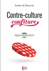 Contre-culture confiture. Fragments d'une fille classée Y-Ismène de Beauvoir