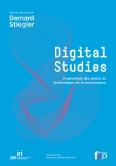 Digital Studies – Organologie de savoirs et technologies de la connaissance. Bernard Stiegler et al.