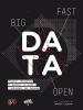 Big, fast & open data. Décrire, décrypter et prédire le monde : l'avènement des données