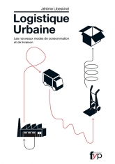 Logistique urbaine. Les nouveaux modes de consommation et de livraison