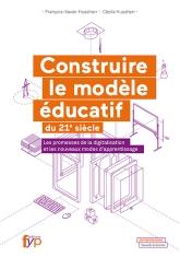 Construire le modèle éducatif du 21e siècle. Les promesses de la digitalisation et les nouveaux modes d'apprentissage