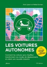LES VOITURES AUTONOMES.  Comment les voitures sans chauffeur transforment nos modes de déplacements et créent une nouvelle industrie