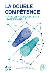La double compétence – L'antidote à l'obsolescence professionnelle