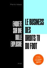 Le business des droits TV du foot. Enquête sur une bulle explosive –