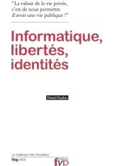 Informatique, libertés, identités, de Daniel Kaplan