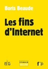 Les fins d'Internet, de Boris Beaude