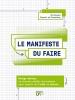 Le manifeste du faire : un nouveau modèle économique pour passer « de l'idée au marché »