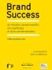 Brand Success – 50 réussites exceptionnelles du marketing et de la communication – Préface de Maurice Levy, ouvrage dirigé par Marc Drillech