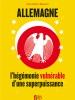Allemagne : l'hégémonie vulnérable d'une superpuissance