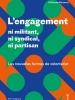 L'engagement : ni militant, ni syndical, ni partisan. Les nouvelles formes de volontariat