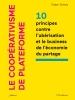 Le coopérativisme de plateforme – 10 principes contre l'upérisation et le business de l'économie du partage