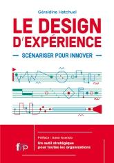 Le design d'expérience : scénariser pour innover