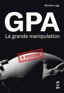 GPA. La grande manipulation.